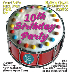 Brass Wind and Fire 10th Birthday Party Gig. 7.30 PM, Saturday 10th October 2015, Jubilee Hall Market Harborough